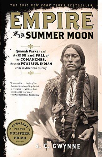 Empire of the Summer Moon: Quanah Parker and...