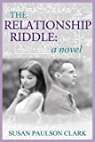 The Relationship Riddle: A Novel