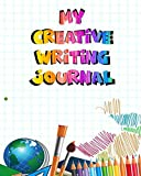 My Creative Writing Journal: Draw & Write for Kids