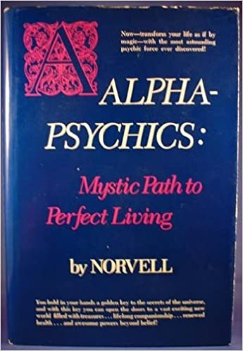 Download Alpha-Psychics: Mystic Path to Perfect Living