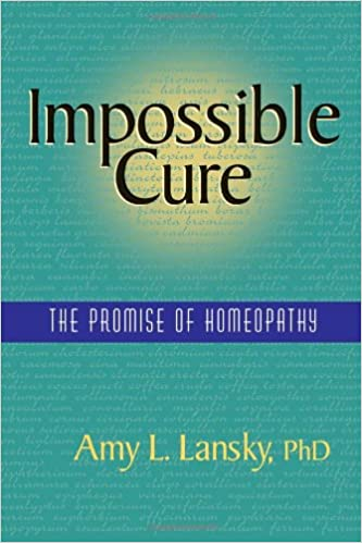 The Impossible Cure Homeopathy Book