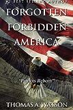 Forgotten Forbidden America_Patriots Reborn: Patriots Reborn (Volume 2)