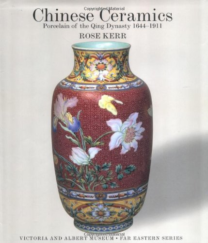 Chinese Ceramics: Porcelain of the Qing Dynasty 1644-1911)