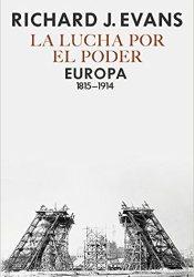 La lucha por el poder: Europa 1815-1914 (Serie Mayor)