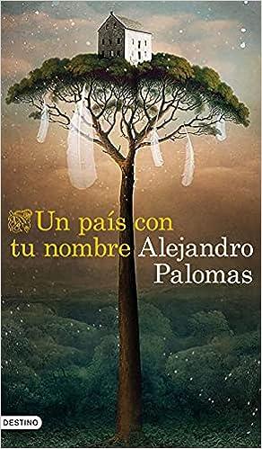 Un país con tu nombre de Alejandro Palomas