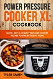Product review for Power Pressure Cooker XL Cookbook: Quick, Easy & Healthy Pressure Cooker Recipes for the Everyday Home (Electric Pressure Cooker Cookbook) (Volume 2)
