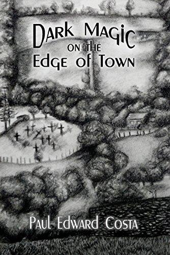 Dark Magic on the Edge of Town by [Costa, Paul Edward]