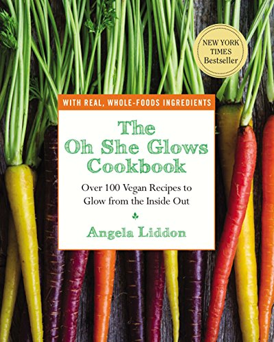 The Oh She Glows Cookbook: Over 100 Vegan...