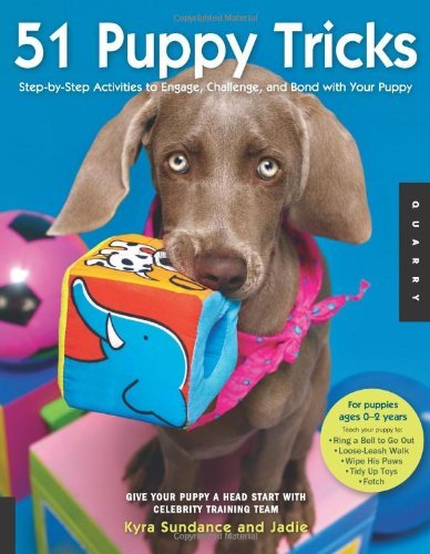 51 Puppy Tricks: Step-by-Step Activities to Engage, Challenge, and Bond with Your Puppy Kindle Edition 1