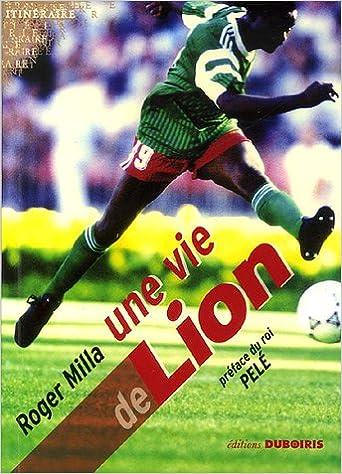 Roger Milla : Une vie de lion