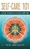 Self-Care 101: A Guide to Nourish and Flourish Team YOU
