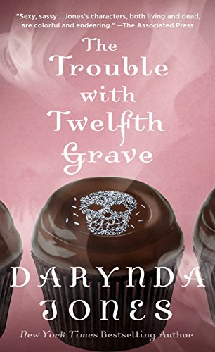 The Trouble with Twelfth Grave: A Novel (Charley Davidson Series Book 12) by [Jones, Darynda]