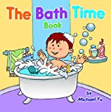 The Bath Time Book (Bedtime Book for Kids)