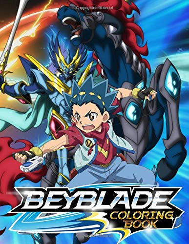 Beyblade Coloring Book 40 Fun Coloring Pages Featuring Your Favorite Beyblade Characters Toy Westley 9781670524072 Amazon Com Books