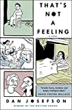 That's Not a Feeling: A Novel