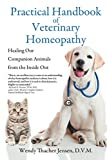 Practical Handbook of Veterinary Homeopathy: Healing Our Companion Animals from