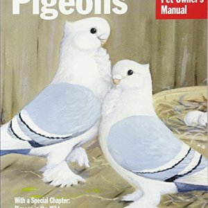 Pigeons (Complete Pet Owner's Manual) 1
