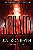Afraid - A Novel of Terror (The Konrath Dark Thriller Collective Book 3)