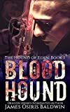 Blood Hound: An Alexi Sokolsky Supernatural Thriller (Alexi Sokolsky: Hound of Eden Book 1)