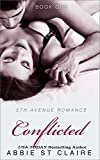 Conflicted: 5th Avenue Romance Novel, Book One (5th Avenue Romance Series 1)
