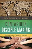 Contagious Disciple Making: Leading Others on a Journey of Discovery