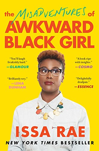 The Misadventures of Awkward Black Girl by [Rae, Issa]