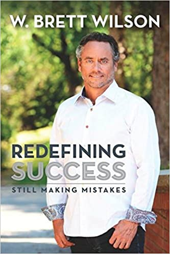 W. Brett Wilson – Redefining Success: Still Making Mistakes