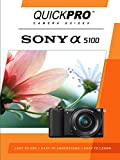 Sony a5100 Instructional Guide by QuickPro Camera Guides