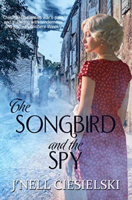 The Songbird and the Spy by [Ciesielski, J'nell]