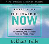 Practicing the Power of Now by Tolle, Eckhart on 28/04/2003 Unabridged edition