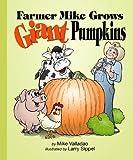 Farmer Mike Grows Giant Pumpkins