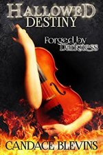 Hallowed Destiny-Forged By Darkness by Candace Blevins