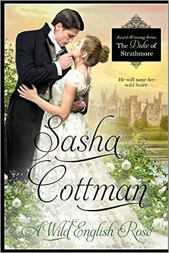 Una Rosa Salvaje Inglesa (El Duque de Strathmore nº 9) de Sasha Cottman