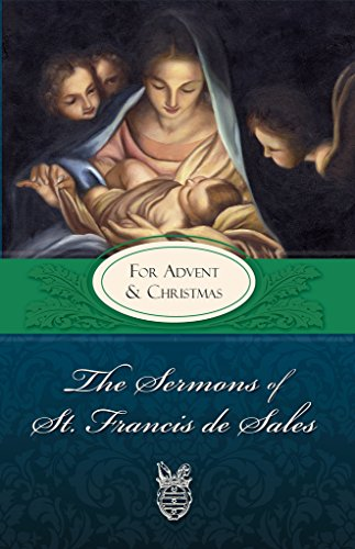 Sermons of St. Francis for Advent and Christmas by [de Sales, St. Francis]
