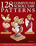 128 Compound Scroll Saw Patterns: Original '2-in-1' Designs for 3D Animals and People (Fox Chapel Publishing) Create 2 Different Images in 1 Piece: Front & Back Show 1 Image; Left & Right Show Another