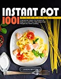 Instant Pot Cookbook: 1001 Inspirational Instant Pot Recipes for Beginners and Pros. Deliciously Easy Recipes for Home Cooking