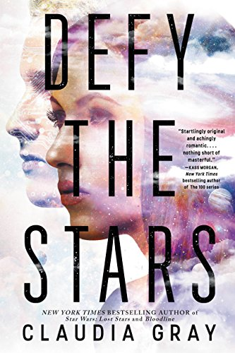 Defy the Stars (Defy the Stars Series  Book 1) by [Gray, Claudia]