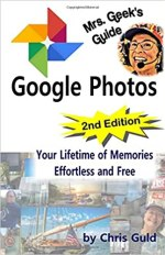 Mrs. Geek's Guide to Google Photos 2nd Edition