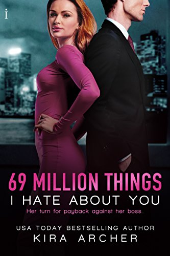 69 Million Things I Hate About You (Winning The Billionaire Book 1) by [Archer, Kira]