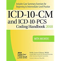 ICD-10-CM and ICD-10-PCS Coding Handbook, with Answers, 2018 Rev. Ed.