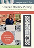 Accurate Machine Piecing: Time Saving Sewing Techniques
