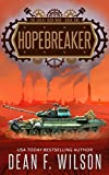 Hopebreaker: A Dystopian Military Sci-Fi Adventure (The Great Iron War, Book 1)