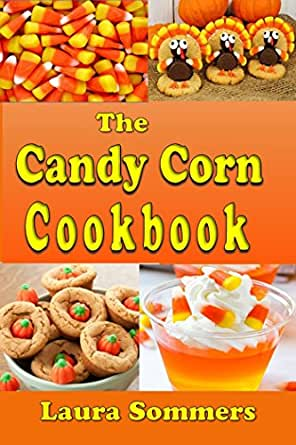The Candy Corn Cookbook: Recipes for Halloween (Cooking