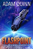 Flashpoint (Book One of the Drive Maker Trilogy): A Galactic Space Opera Adventure