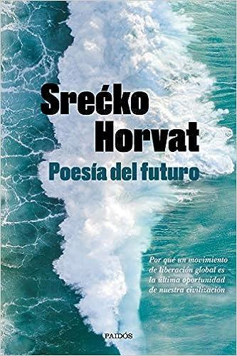 Leer Gratis Poesía del futuro de Srecko Horvat