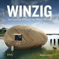 Winzig : Innovative Häuser im Mini-Format / Sandra Leitte