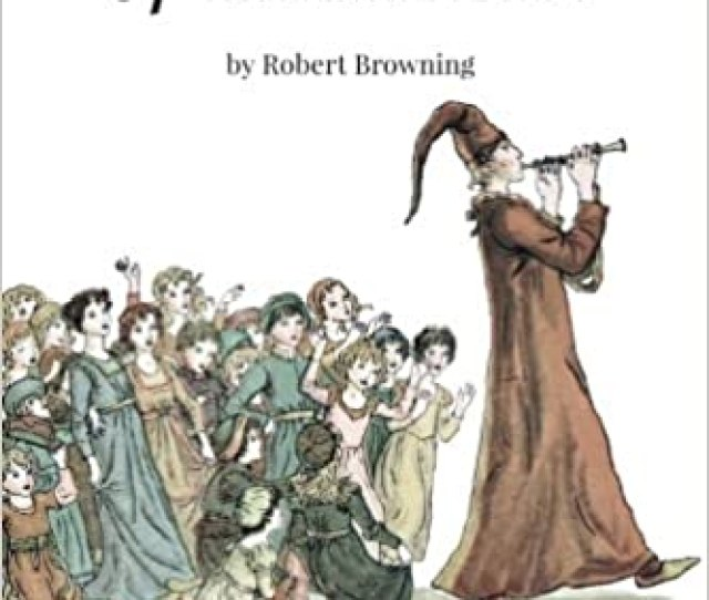 The Pied Piper Of Hamelin Illustrated Robert Browning Kate Greenaway 9781518837029 Amazon Com Books