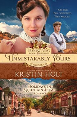 Unmistakably Yours: A Holidays in Mountain Home Romance, book eight (Thanksgiving Books & Blessings Collection One 8) by [Holt, Kristin]