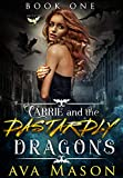 Carrie and the Dastardly Dragons: A Bully, Dark Fantasy Reverse Harem (Fated Mates Book 1)