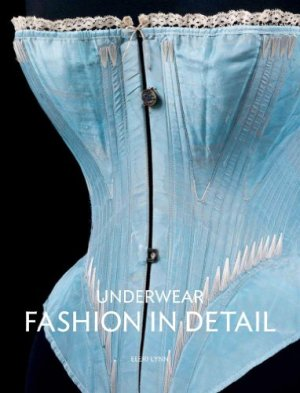 Underwear: Fashion in Detail